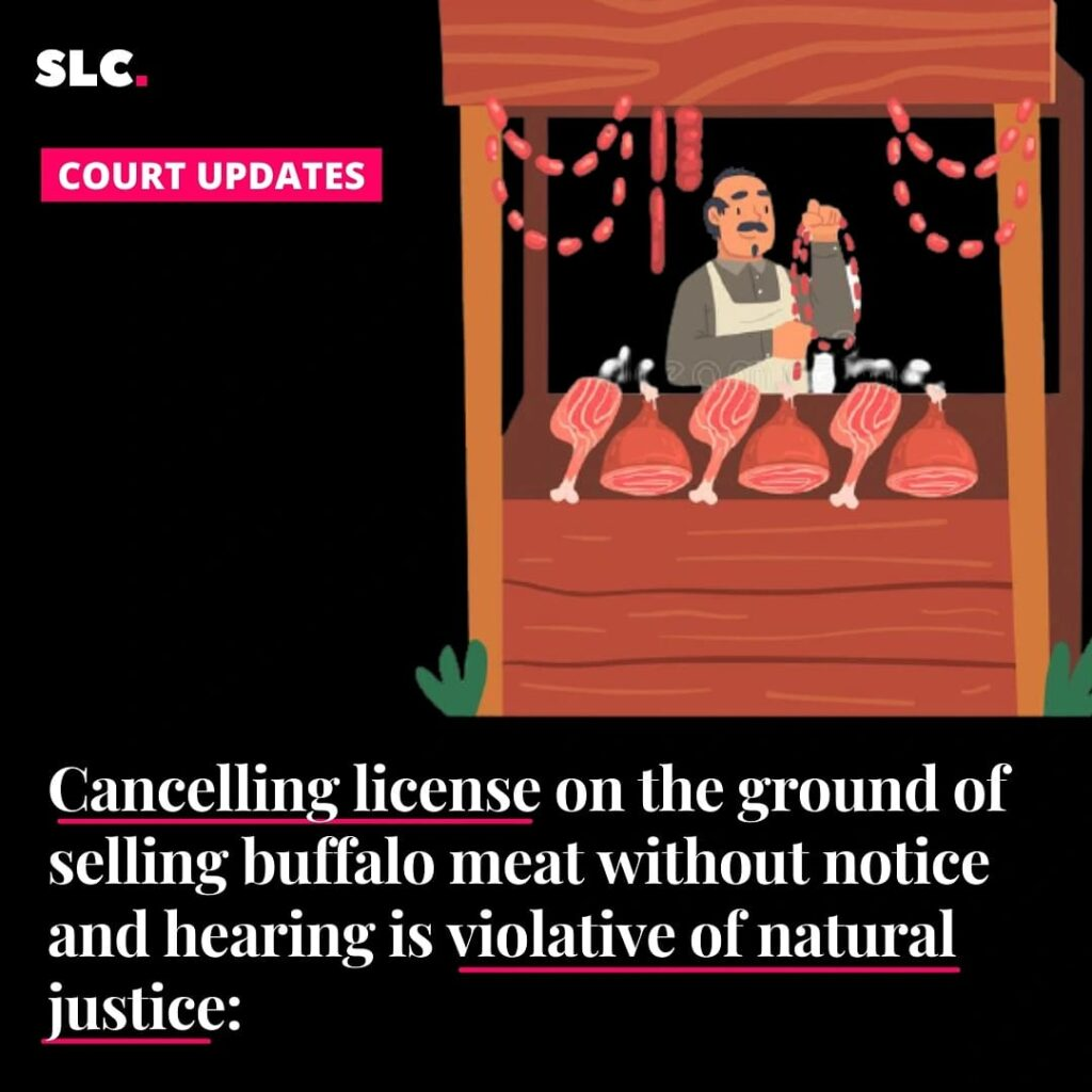 Canceling license on the ground of selling buffalo meat without notice and hearing is violative of Natural Justice: Allahabad HC